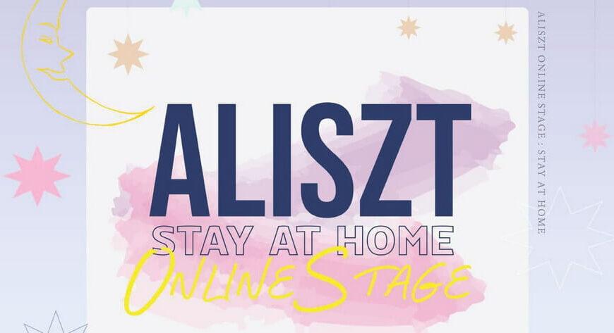 รับชมฟรี !! Aliszt Stay at Home Online Stage