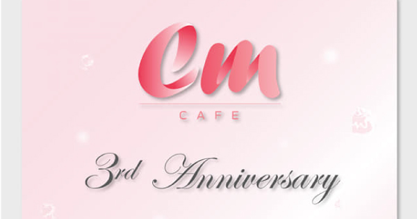 cm cafe 3nd anniversary