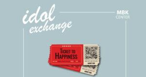 "Idol Exchange ""Ticket To Happiness"" วันที่ 6 -7 พฤศจิกายน ( Line Up )"
